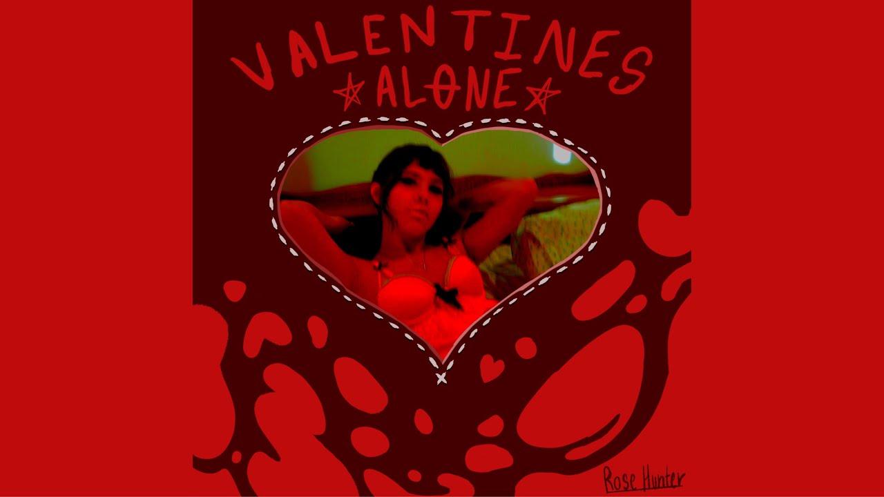 Valentine's Alone music video - Rose Hunter