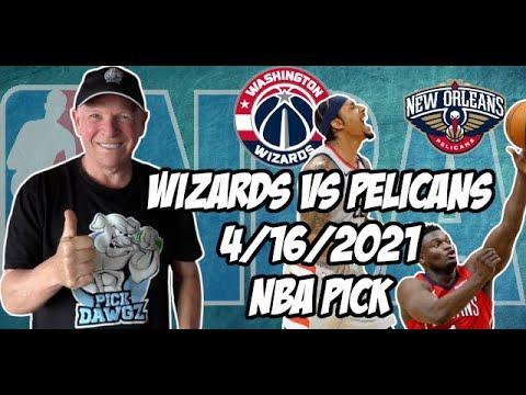 New Orleans Pelicans vs Washington Wizards 4/16/21 Free NBA Pick and Prediction NBA Betting Tips