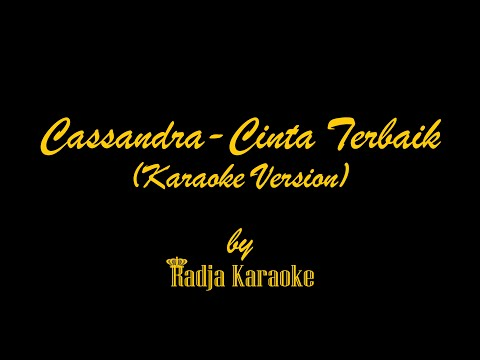Cassandra - Cinta Terbaik Karaoke With Lyrics HD