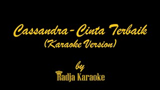Download Cassandra - Cinta Terbaik Karaoke With Lyrics HD