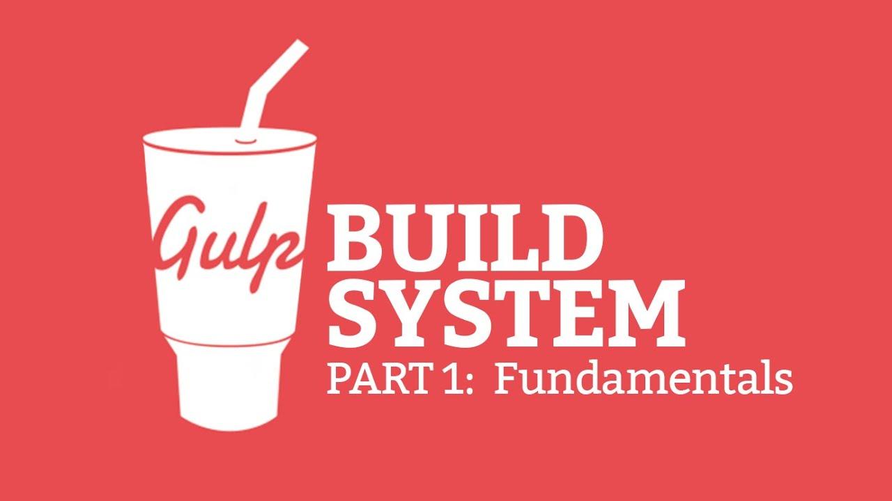 gulp js build system 1 fundamentals