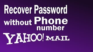 How To Recover Yahoo Password Without Phone Number | How to Reset Yahoo Password