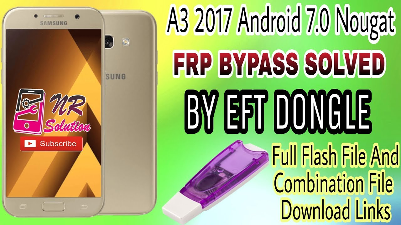 A3 2017 Nougat 7 0 Frp Bypass By EFT DONGLE - NR Solution Web