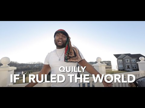 Quilly - If I Ruled The World (official music video)