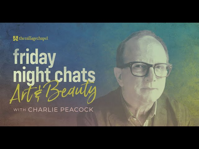 Friday Night Chats: Art & Beauty with Charlie Peacock