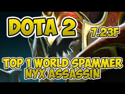 Top 1 World Nyx Assassin Spammer [1900+ Matches] [Dota 2] [7.23f] [C.C.] [Gameplay]