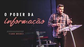 Tiago Brunet - O Poder da Informação