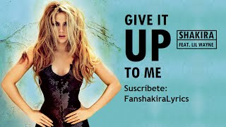 10 Shakira - Give It Up To Me (feat. Lil Wayne) [Lyrics]