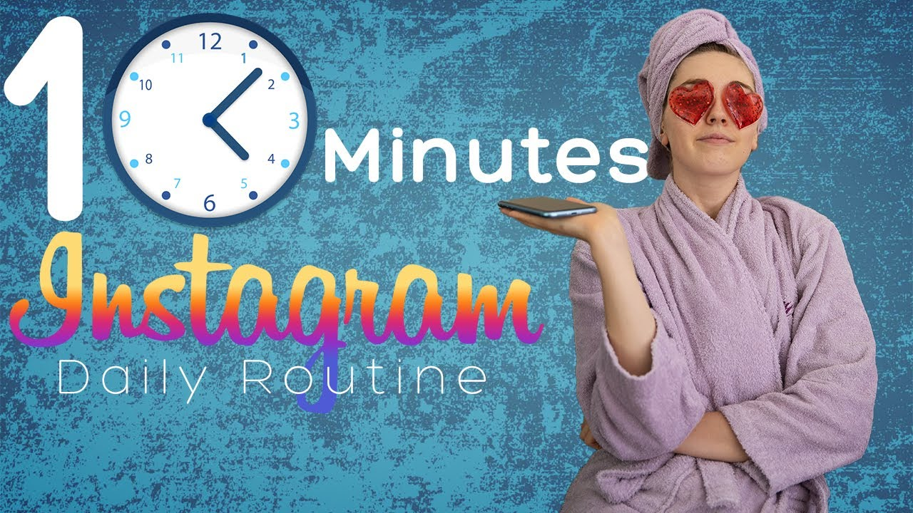 Instagram growth 10 MINUTES Daily routine - Grow organically in 2020