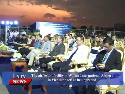 Lao NEWS on LNTV: The airfreight facility at Wattay International Airport to upgrade.2/4/2015