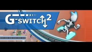 G-Switch 2 episode 1: Endlessly Running