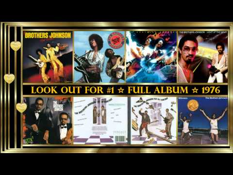 The Brothers Johnson *☆* Look Out For #1 *☆* Full Album (1976)