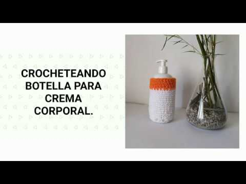 Crocheteando botella para crema corporal.  #MilcentdeuPlanetaSostenible