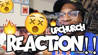 """UPCHURCH """"WTF kinda 🌎 are we living in?"""" Reaction!!"""