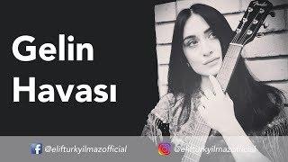 Elif Turkyilmaz - Gelin Havasi Resimi