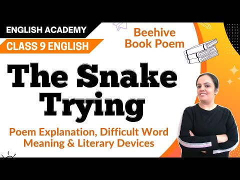 The Snake Trying Class 9 English Beehive Poem 9 Explanation, word meanings, literary devices