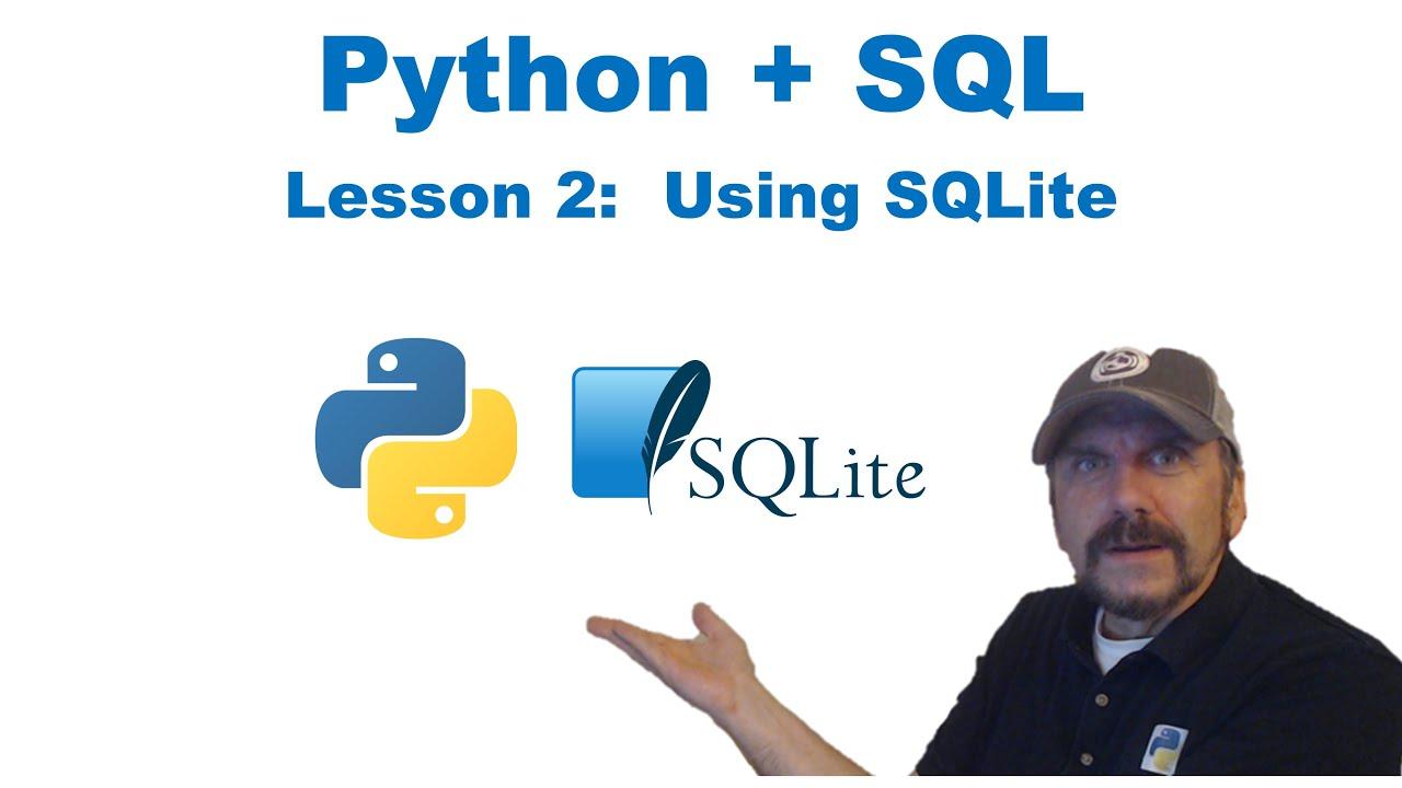 Master Using SQL with Python:  Lesson 2 - Using SQLite
