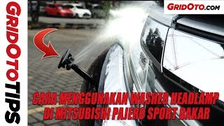 Cara Menggunakan Washer Headlamp Di Mitsubishi Pajero Sport Dakar | How To | GridOto Tips