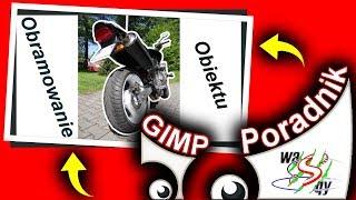 Obramowanie obiektu ? GIMP poradnik