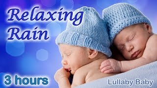 ☆ 3 HOURS ☆ Rain Sounds for Sleeping ☆ Relaxing Rain ☆ Nature Sounds for Babies ✰ Baby Sleep