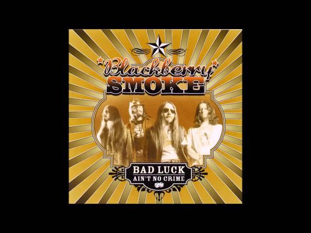 Blackberry Smoke - Bad Luck Ain't No Crime (Full Album)