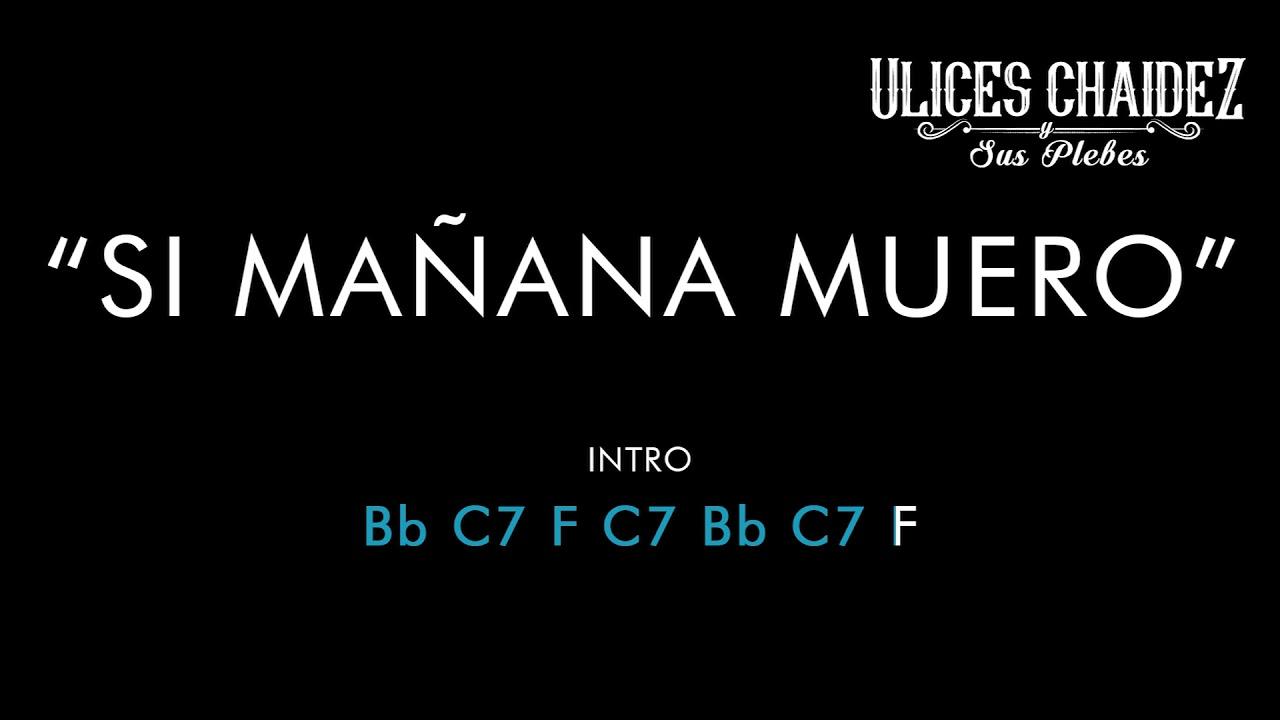 Si Mañana Muero - Ulises Chaidez (Letra & Acordes)