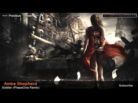 Amba Shepherd - Soldier (PhaseOne Remix)