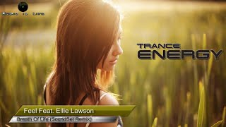 Feel Feat. Ellie Lawson - Breath Of Life (SoundSet Remix) [Vocal Trance]