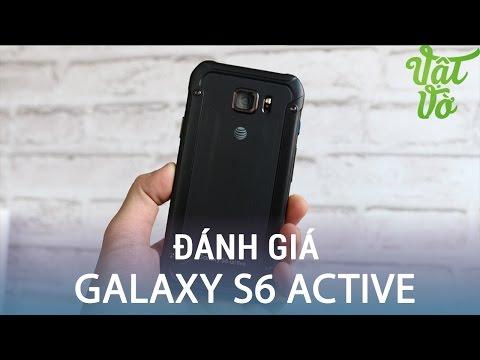 Vật Vờ| Đánh giá Samsung Galaxy S6 Active: Chống nước, bụi bẩn, pin trâu, giá hợp lí