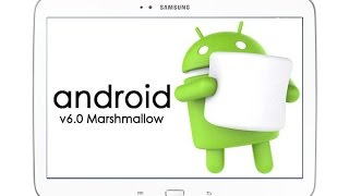 Android 6.0 Marshmallow For Samsung Galaxy Tab 3 10.1 3G / Wifi / LTE