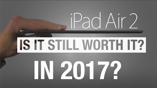 (Face Reveal!) iPad Air 2 Late Review 2017 - iOS 10 - Is it still worth it?