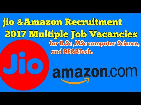 jio &Amazon Recruitment  2017 Multiple Job Vacancies for B.Sc ,MSc computer Science,  and BE&BTech.