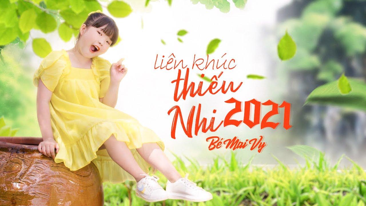 Liên Khúc Thiếu Nhi Bé Mai Vy - LK Ca Nhạc Thiếu Nhi Vui Nhộn Sôi Động Hay Nhất Cho Bé 2021