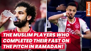 The Muslim Players Who Completed Their Fast on the Pitch in Ramadan