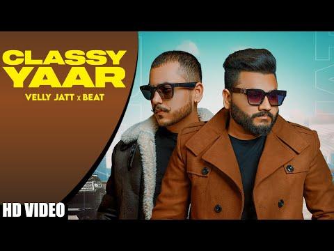 Classy Yaar | Velly Jatt | x Beat | Latest Punjabi Song 2021 | Vinkal Chauhan | Yellow Music