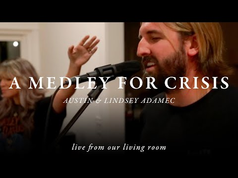 A Medley For Crisis - A&LA (LIVE From Our Living Room)