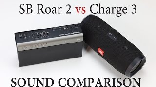 SOUND BATTLE: jbl Charge 3 vs Creative Roar 2 -the real sound comparison