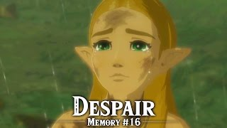 Despair - Recovered Memory #16 - The Legend of Zelda: Breath of the Wild