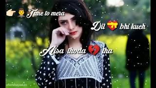 💘tune to mera💖dil kuch aisa todha tha💝💔love whatsapp status video romantic bideo female version
