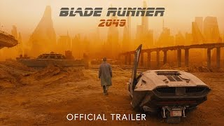 Blade Runner 2049 - Official Trailer - Starring Ryan Gosling & Harrison Ford - In