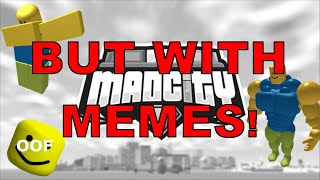 Mad city BUT WITH MEMES!? | Roblox | Mad city wtf moments