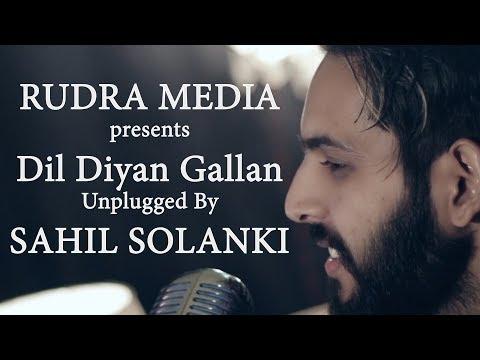 Dil Diyan Gallan Song | Tiger Zinda Hai | Salman Khan | Katrina Kaif | Unplugged | Sahil Solanki