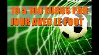 comment gagner de 10 à 100 euros par jour avec le football ( paris sportif )