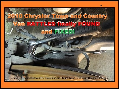 Rattles Were Finally Found And Fixed (my Way) In 2010 Chrysler T&C Van.