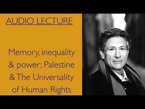 Edward Said Memory inequality & power; Palestine & the universality of Human Rights