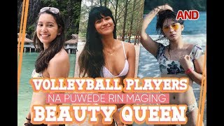 Volleyball players na puwede rin maging beauty queen