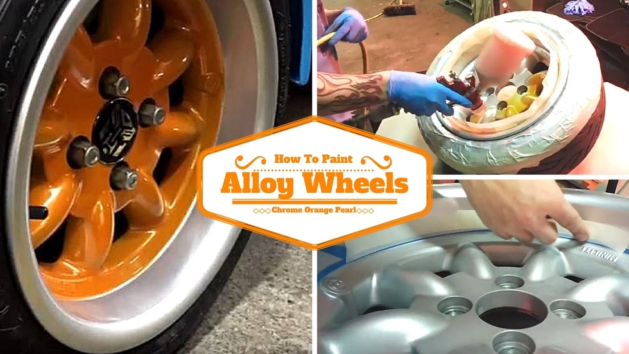 How To Paint Your Alloy Wheels Chrome Orange Pearl