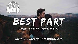 Baixar Best Part - Daniel Caesar | Lirik dan terjemahan Indonesia