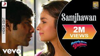 Samjhawan Video - Humpty Sharma Ki Dulhania|Varun, Alia|Arijit Singh, Shreya Ghoshal