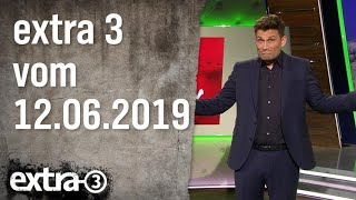 Extra 3 vom 12.06.2019